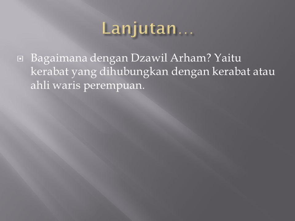  Bagaimana dengan Dzawil Arham.