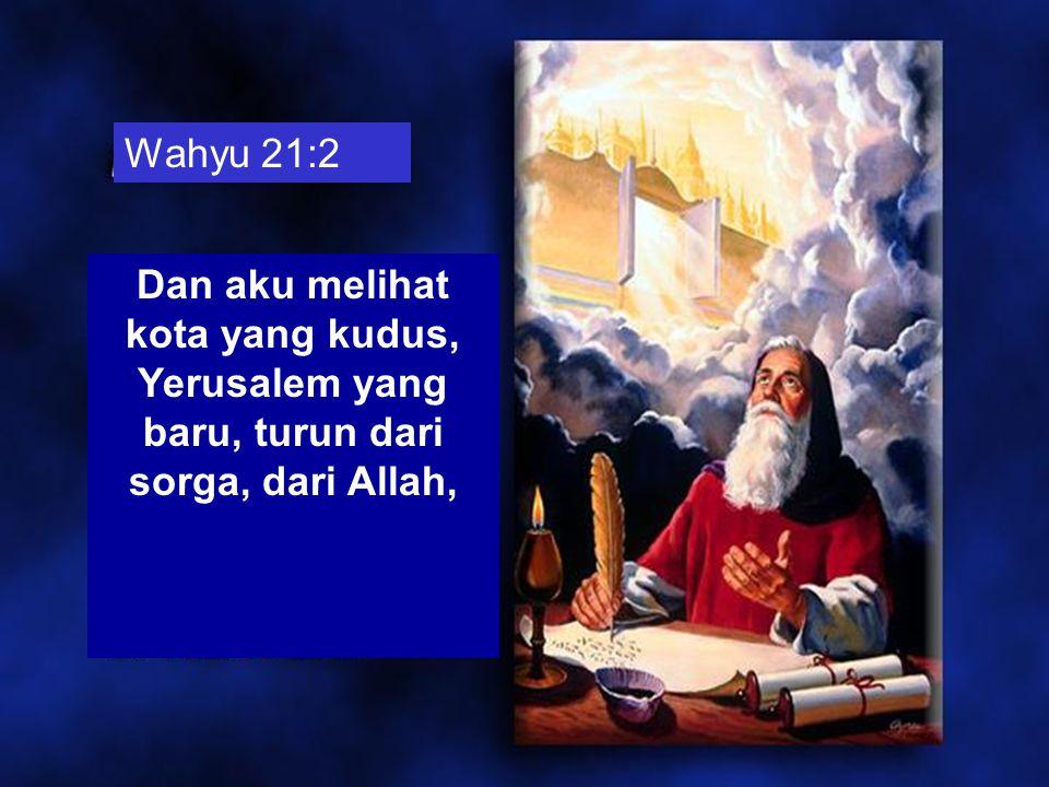 panjangnya dan lebarnya dan tingginya sama. Wahyu 21:16