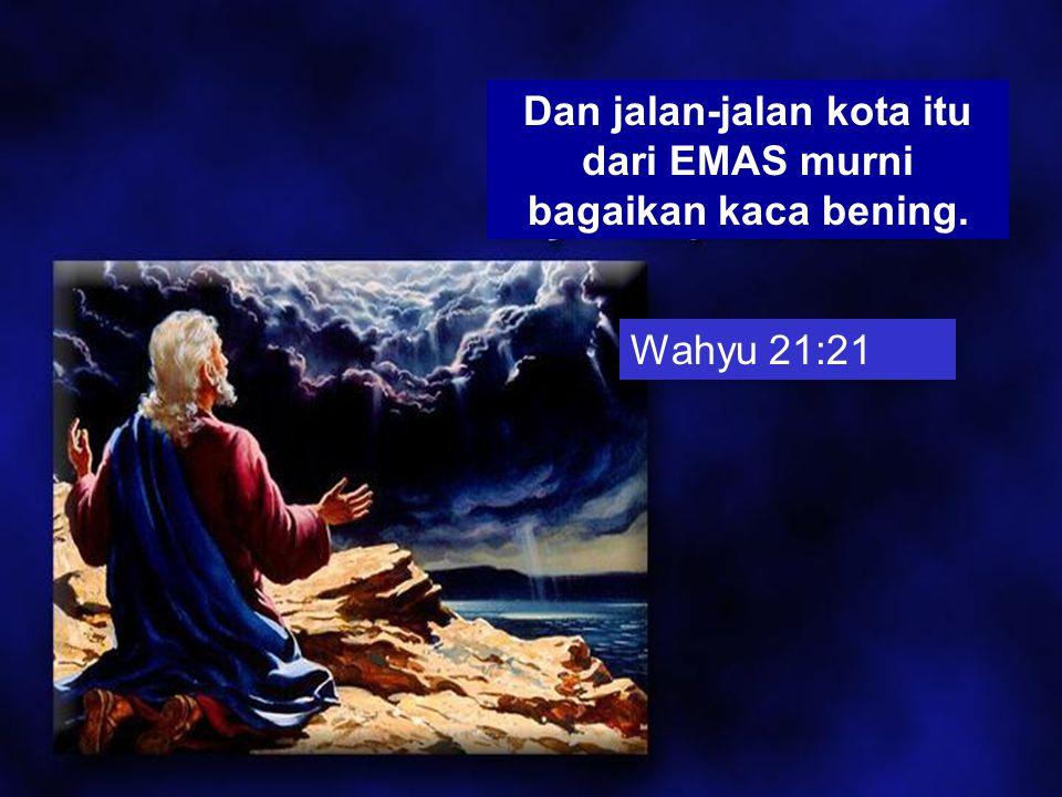 Wahyu 21:18 TEMBOK itu terbuat dari permata YASPIS;