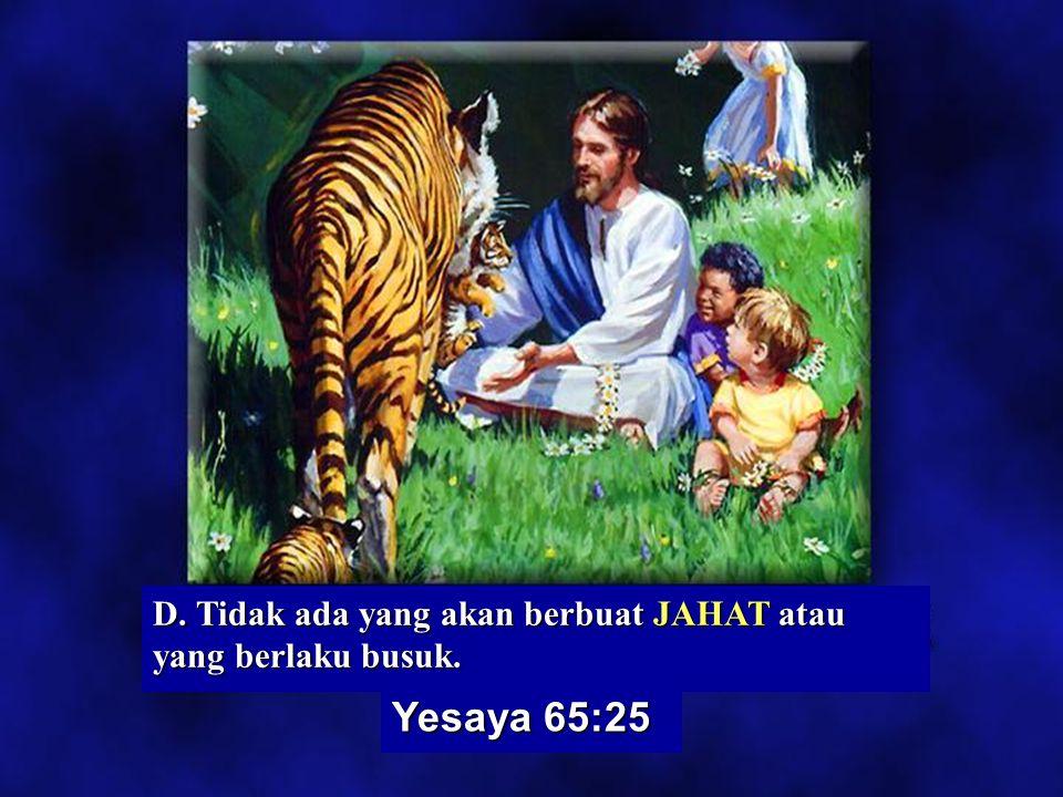 Wahyu 21:2 Yesaya 35:6 C. Pada waktu itu orang LUMPUH akan melompat seperti rusa, dan mulut orang bisu akan BERSORAK-SORAI.