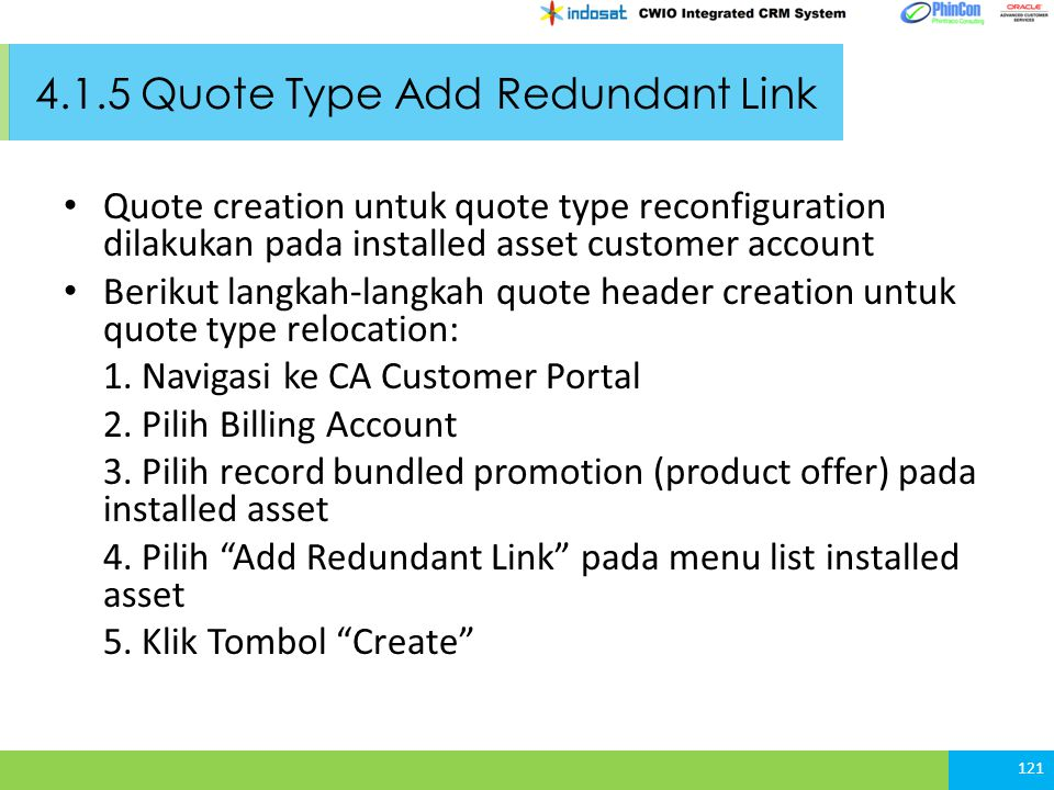 4.1.5 Quote Type Add Redundant Link Quote creation untuk quote type reconfiguration dilakukan pada installed asset customer account Berikut langkah-la