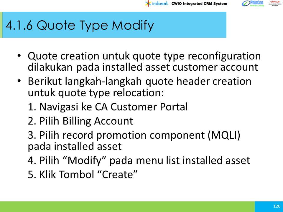 Quote creation untuk quote type reconfiguration dilakukan pada installed asset customer account Berikut langkah-langkah quote header creation untuk quote type relocation: 1.