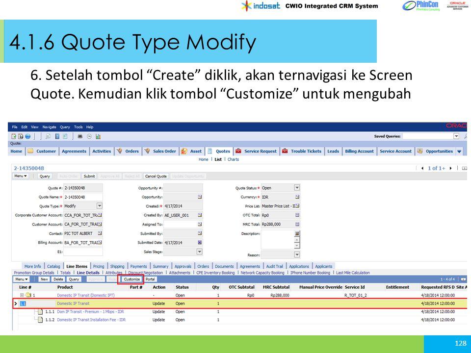 4.1.6 Quote Type Modify 128 6.Setelah tombol Create diklik, akan ternavigasi ke Screen Quote.