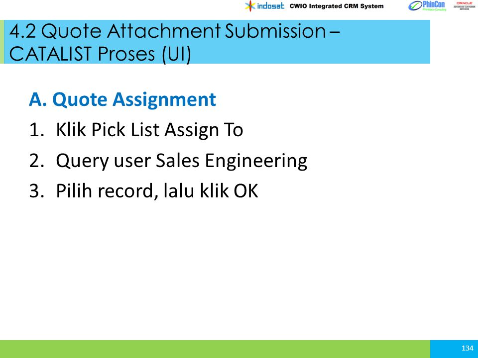 4.2 Quote Attachment Submission – CATALIST Proses (UI) 134 A.