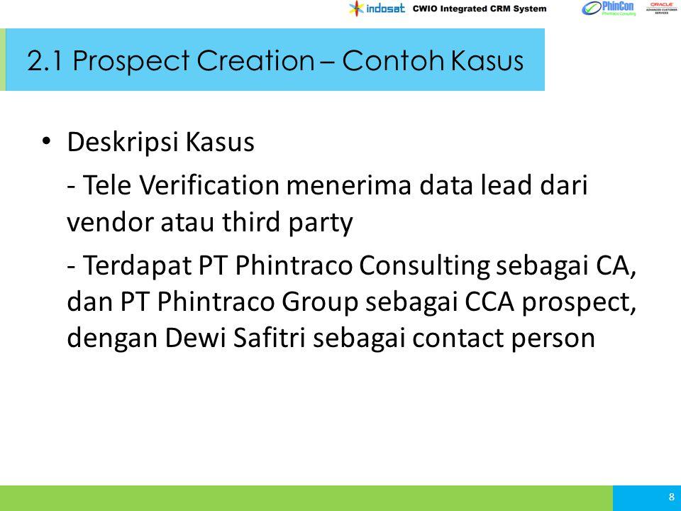2.1 Prospect Creation – CATALIST Process 9 Tele Verification Login Aplikasi CATALIST Input Informasi Prospect Navigasi ke Screen Prospect Klik Tombol New