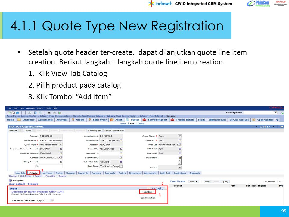 4.1.1 Quote Type New Registration Setelah quote header ter-create, dapat dilanjutkan quote line item creation.