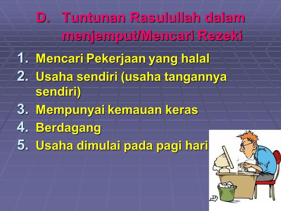D.Tuntunan Rasulullah dalam menjemput/Mencari Rezeki 1.