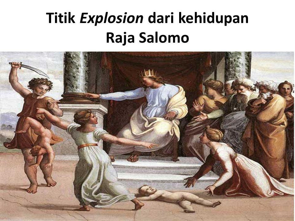 Titik Explosion dari kehidupan Raja Salomo