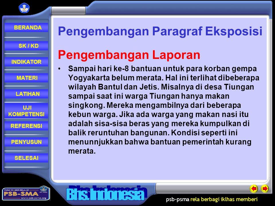 psb-psma rela berbagi iklhas memberi REFERENSI LATIHAN MATERI PENYUSUN INDIKATOR SK / KD UJI KOMPETENSI BERANDA SELESAI Pengembangan Paragraf Eksposis