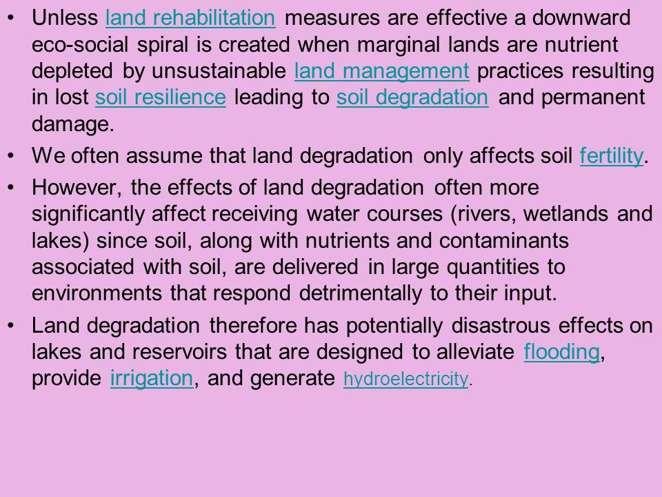 Unless land rehabilitation measures are effective a downward eco-social spiral is created when marginal lands are nutrient depleted by unsustainable l