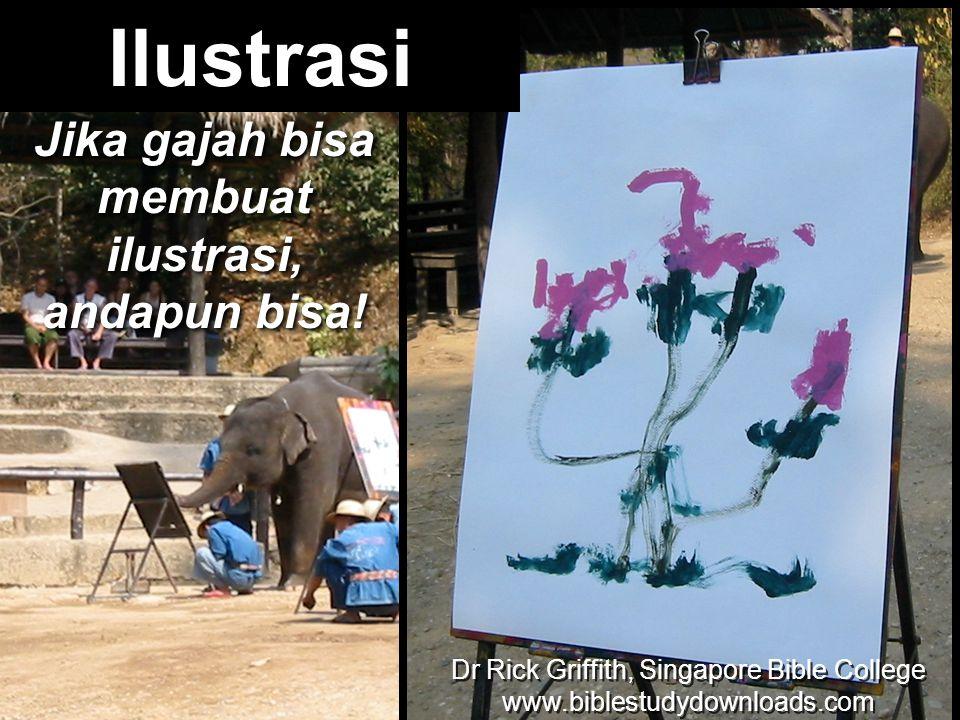 Jika gajah bisa membuat ilustrasi, andapun bisa! Ilustrasi Dr Rick Griffith, Singapore Bible College www.biblestudydownloads.com Dr Rick Griffith, Sin