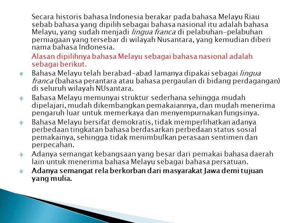  Tahun 1948 terbentuk sebuah lembaga yang menangani pembinaan bahasa dengan nama Balai Bahasa.