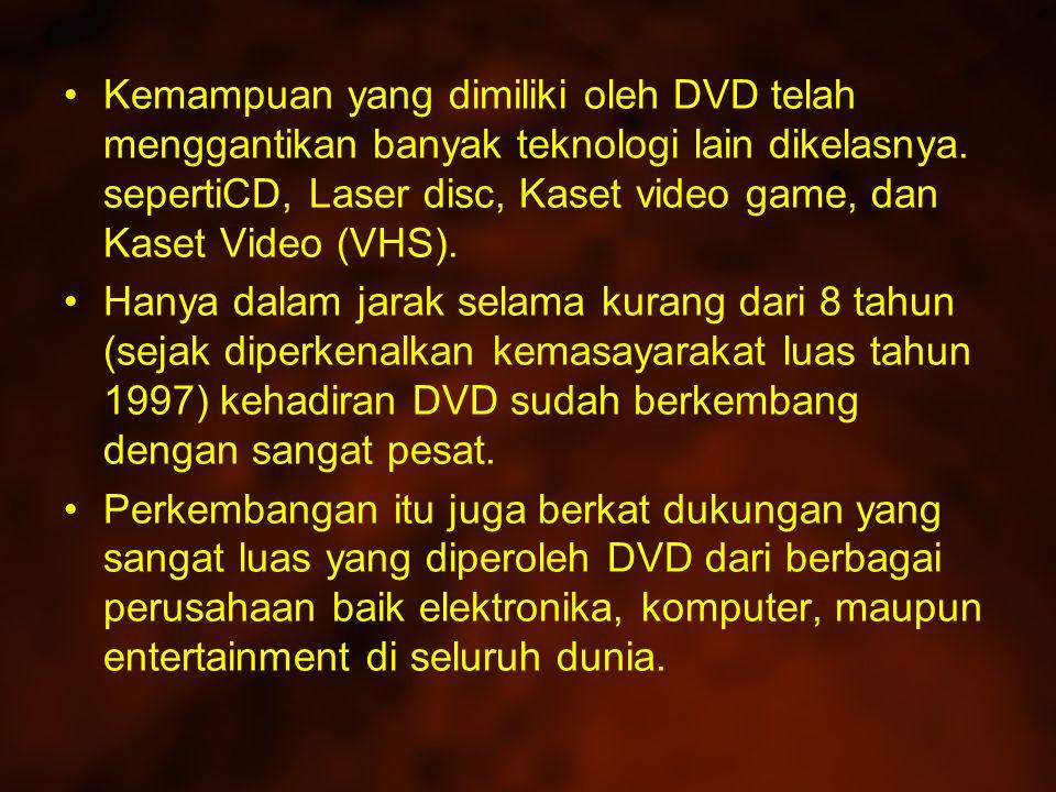 Kemampuan yang dimiliki oleh DVD telah menggantikan banyak teknologi lain dikelasnya.