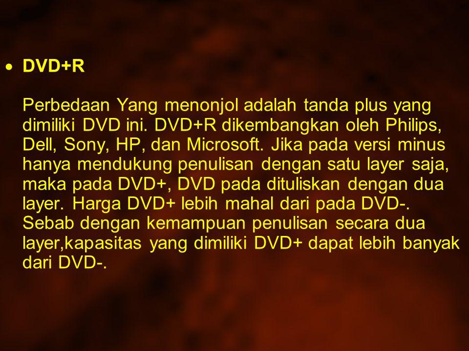  DVD+R Perbedaan Yang menonjol adalah tanda plus yang dimiliki DVD ini.