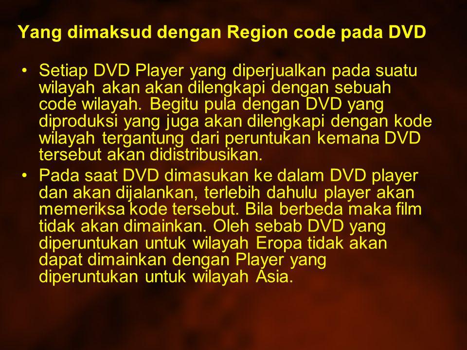Yang dimaksud dengan Region code pada DVD Setiap DVD Player yang diperjualkan pada suatu wilayah akan akan dilengkapi dengan sebuah code wilayah.