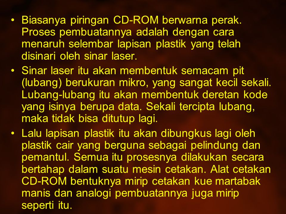CD memiliki permukaan yang berlubang.