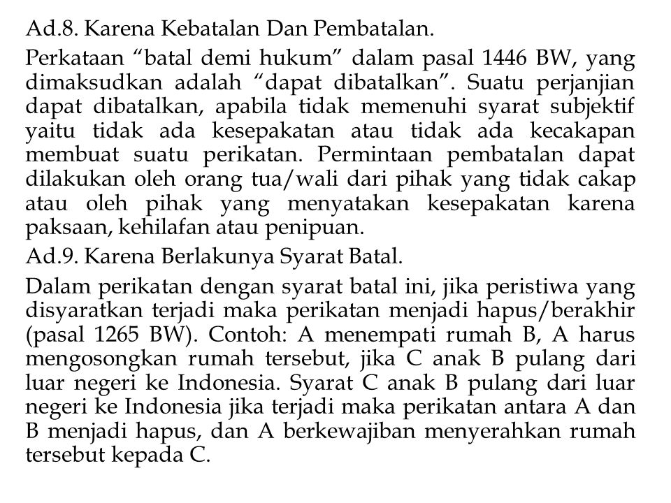 "Ad.8. Karena Kebatalan Dan Pembatalan. Perkataan ""batal demi hukum"" dalam pasal 1446 BW, yang dimaksudkan adalah ""dapat dibatalkan"". Suatu perjanjian"