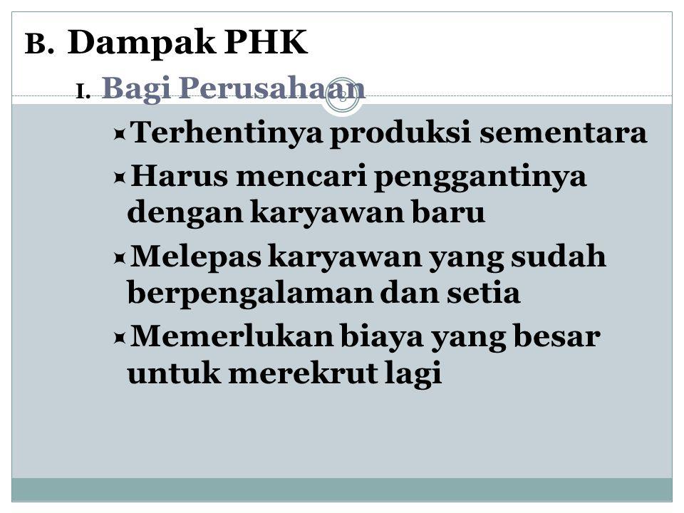 B.Dampak PHK I.