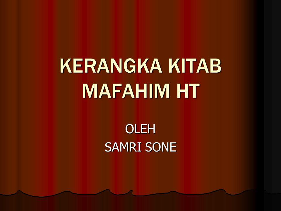KERANGKA KITAB MAFAHIM HT OLEH SAMRI SONE