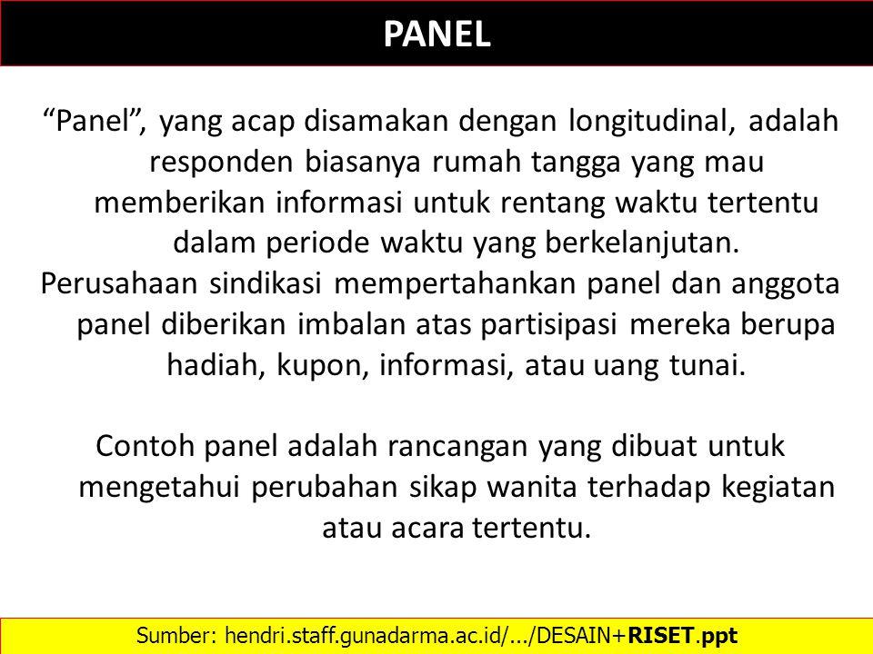 """PANEL """"Panel"""", yang acap disamakan dengan longitudinal, adalah responden biasanya rumah tangga yang mau memberikan informasi untuk rentang waktu terte"""