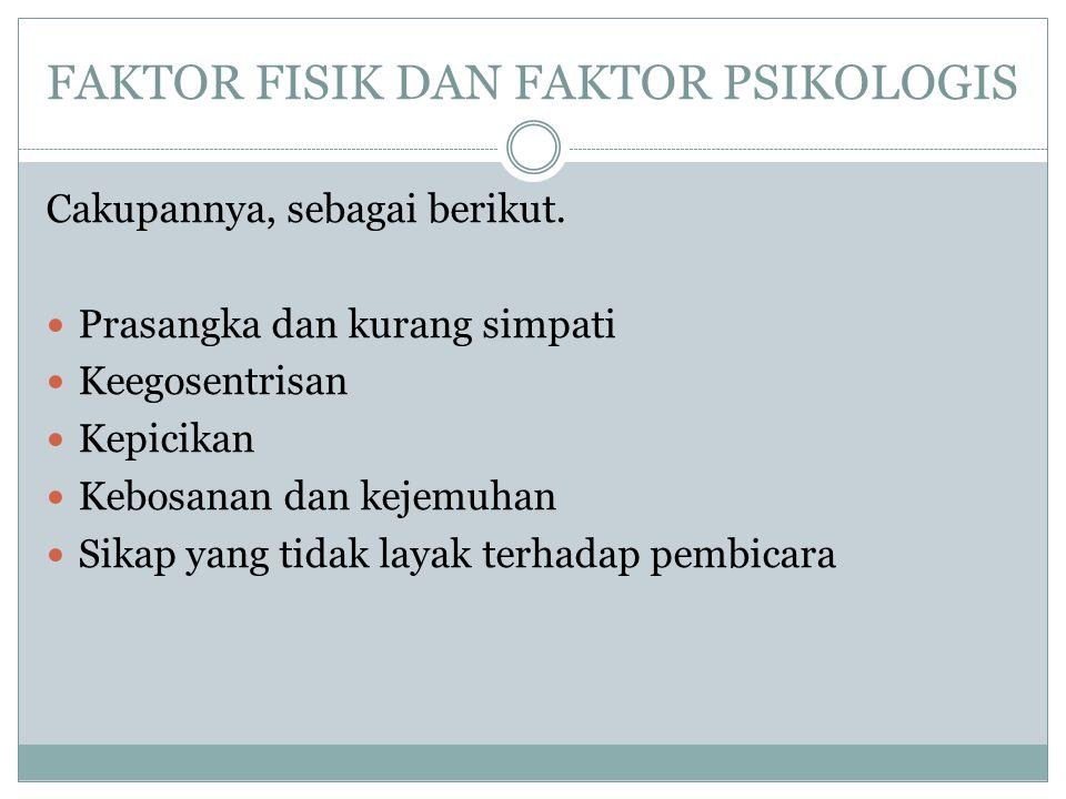 FAKTOR FISIK DAN FAKTOR PSIKOLOGIS Cakupannya, sebagai berikut.