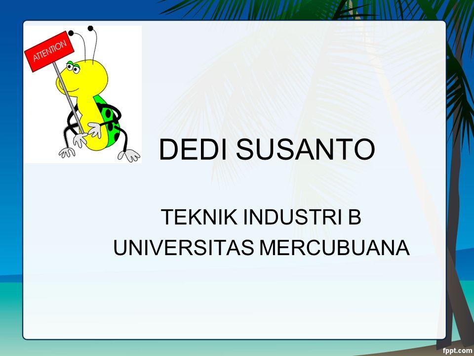 DEDI SUSANTO TEKNIK INDUSTRI B UNIVERSITAS MERCUBUANA