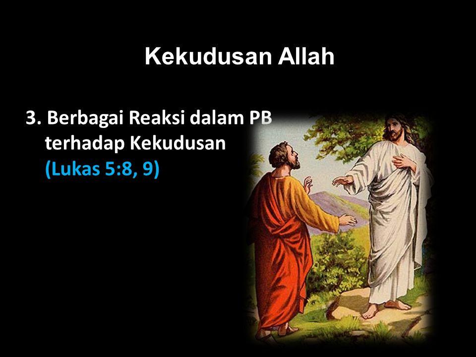Black Kekudusan Allah 3. Berbagai Reaksi dalam PB terhadap Kekudusan (Lukas 5:8, 9)