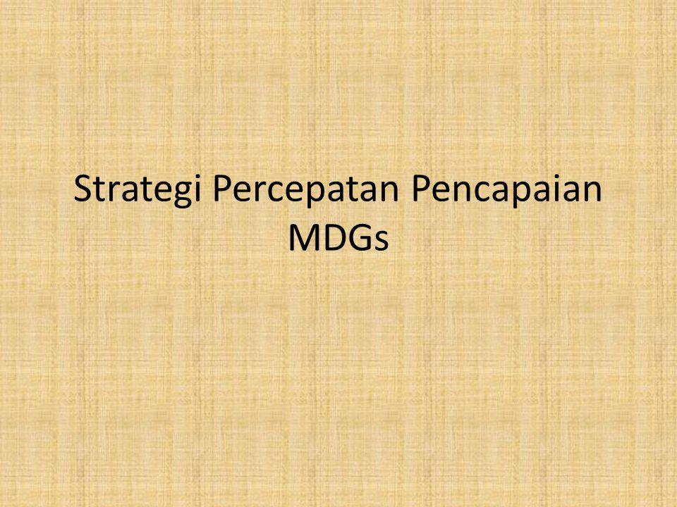 Strategi Percepatan Pencapaian MDGs