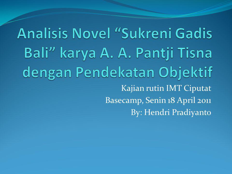 Kajian rutin IMT Ciputat Basecamp, Senin 18 April 2011 By: Hendri Pradiyanto