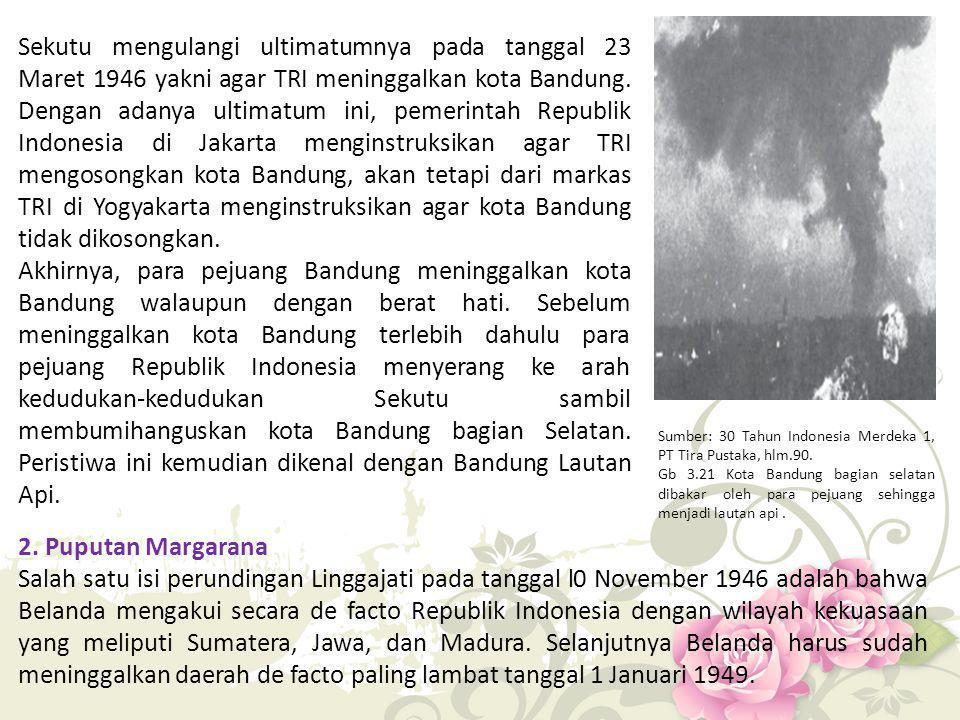 Sekutu mengulangi ultimatumnya pada tanggal 23 Maret 1946 yakni agar TRI meninggalkan kota Bandung. Dengan adanya ultimatum ini, pemerintah Republik I