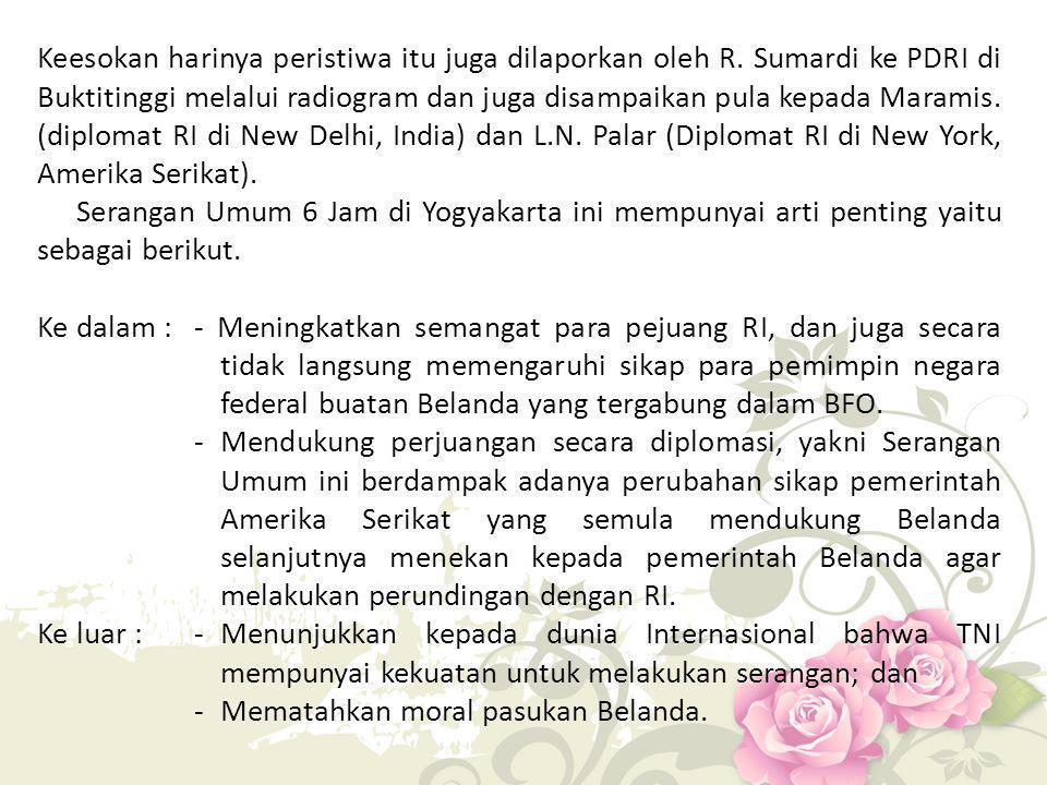 G.Faktor-Faktor yang Memaksa Belanda Keluar dari Indonesia Ketika Belanda melakukan agresi militemya yang kedua, tanggal 19 Desember 1948, Dewan Keamanan PBB merasa tersinggung karena tindakan Belanda tersebut telah melanggar persetujuan gencatan senjata yang telah diprakasai oleh Komisi Tiga Negara (KTN).
