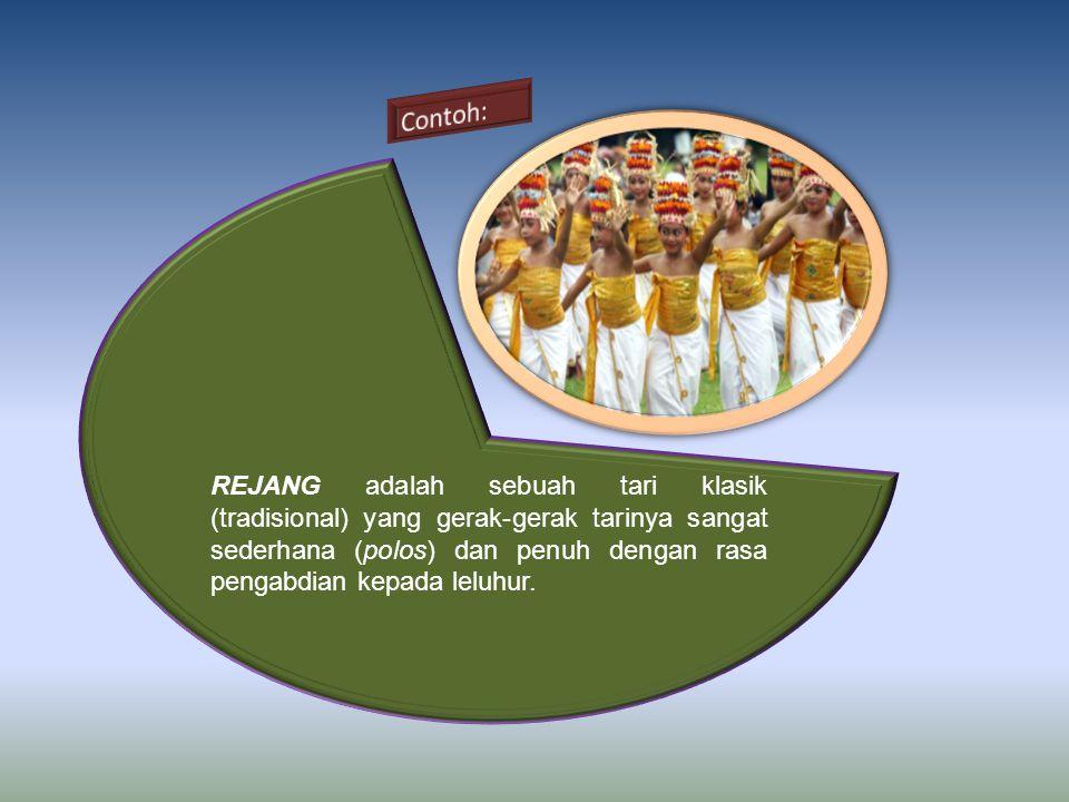 REJANG adalah sebuah tari klasik (tradisional) yang gerak-gerak tarinya sangat sederhana (polos) dan penuh dengan rasa pengabdian kepada leluhur.