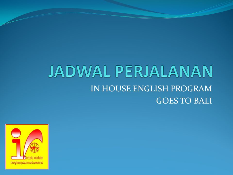 IN HOUSE ENGLISH PROGRAM GOES TO BALI