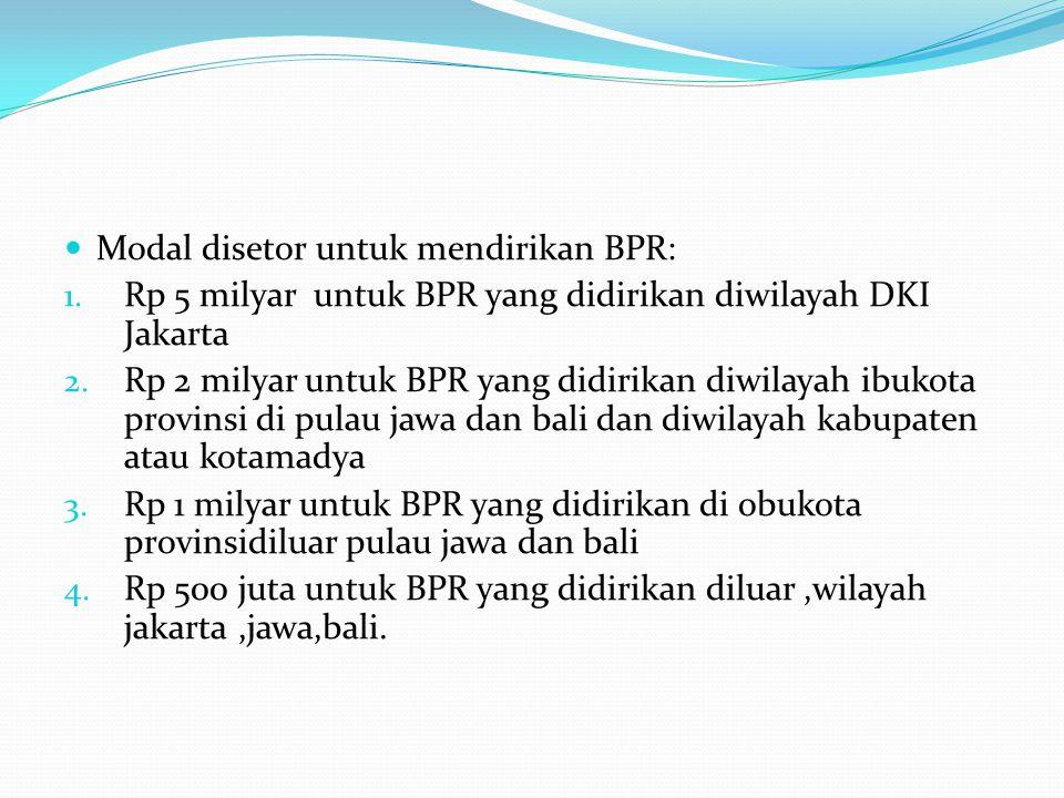 Modal disetor untuk mendirikan BPR: 1.