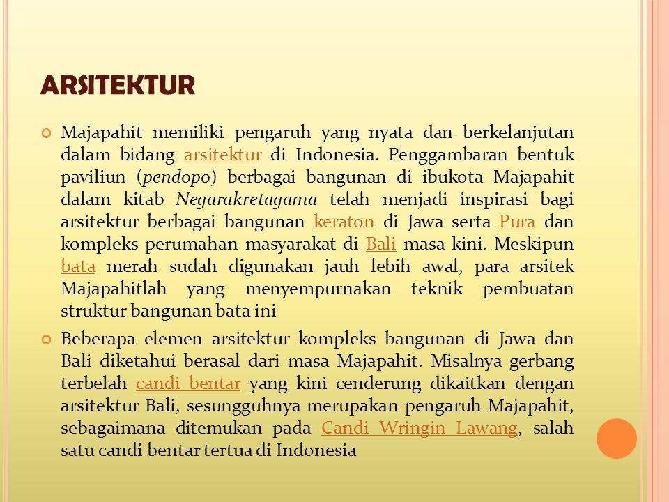 ARSITEKTUR Majapahit memiliki pengaruh yang nyata dan berkelanjutan dalam bidang arsitektur di Indonesia. Penggambaran bentuk paviliun (pendopo) berba
