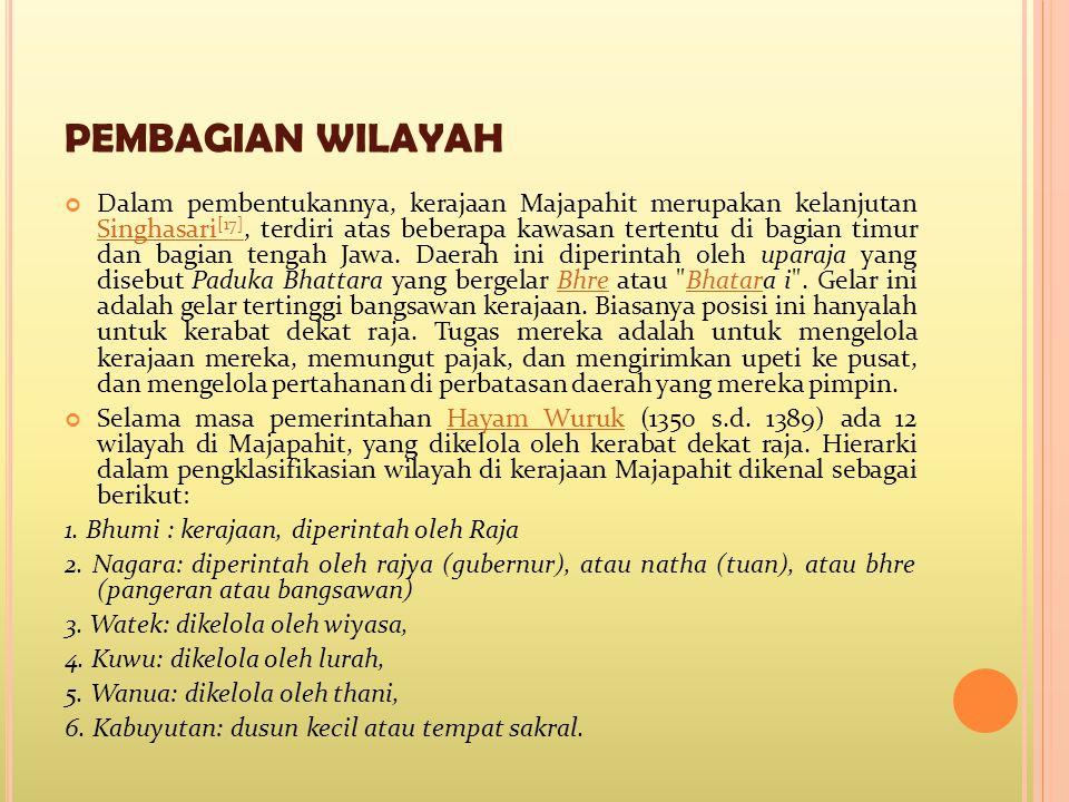 PEMBAGIAN WILAYAH Dalam pembentukannya, kerajaan Majapahit merupakan kelanjutan Singhasari [17], terdiri atas beberapa kawasan tertentu di bagian timu