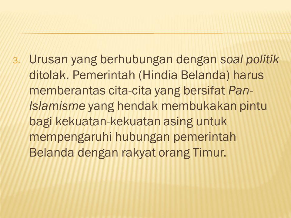 3.Urusan yang berhubungan dengan soal politik ditolak.