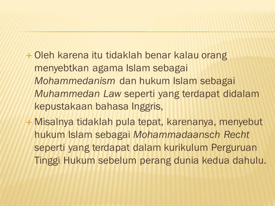 1) Asas-asas hukum Islam mempunyai nilai (tinggi) yang dapat dipertikaikan lagi.