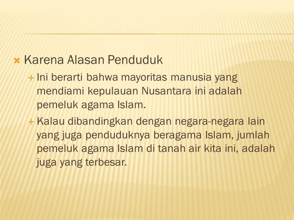  Karena Alasan Yuridis  Hukum Islam berlaku a) Secara normatif b) Secara normal yuridis
