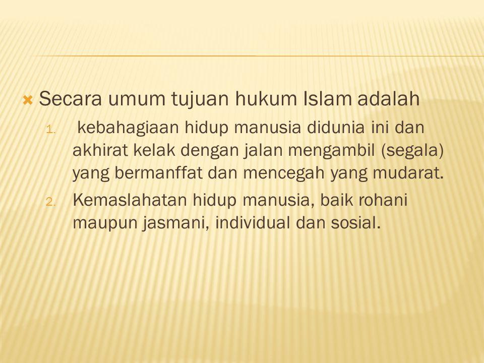  Secara umum tujuan hukum Islam adalah 1.