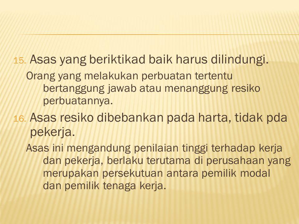 15.Asas yang beriktikad baik harus dilindungi.