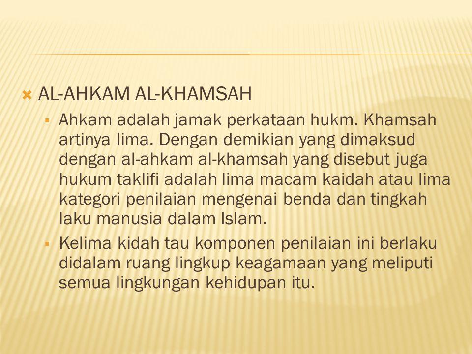  AL-AHKAM AL-KHAMSAH  Ahkam adalah jamak perkataan hukm.
