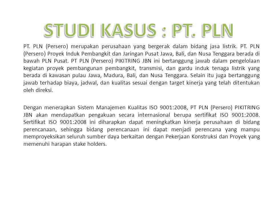 PT. PLN (Persero) merupakan perusahaan yang bergerak dalam bidang jasa listrik.