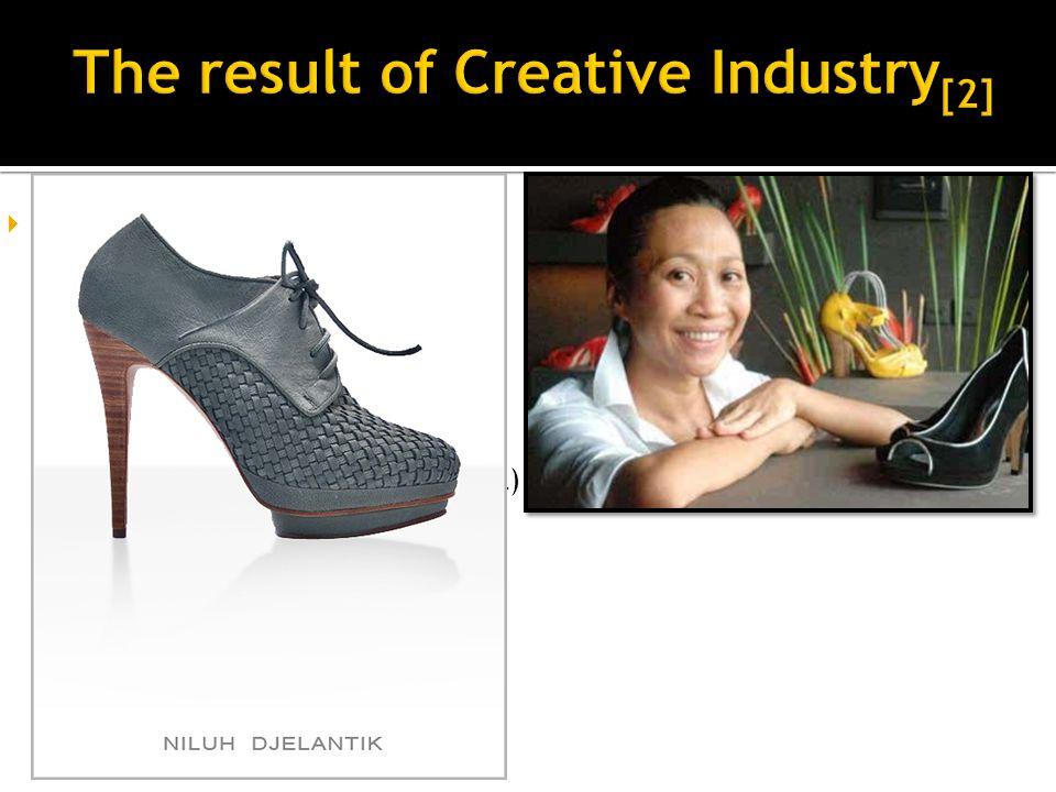  Niluh Djelantik, designer sepatu dari Bali Brand Nilou Tujuan ekspor Prancis & Itali.