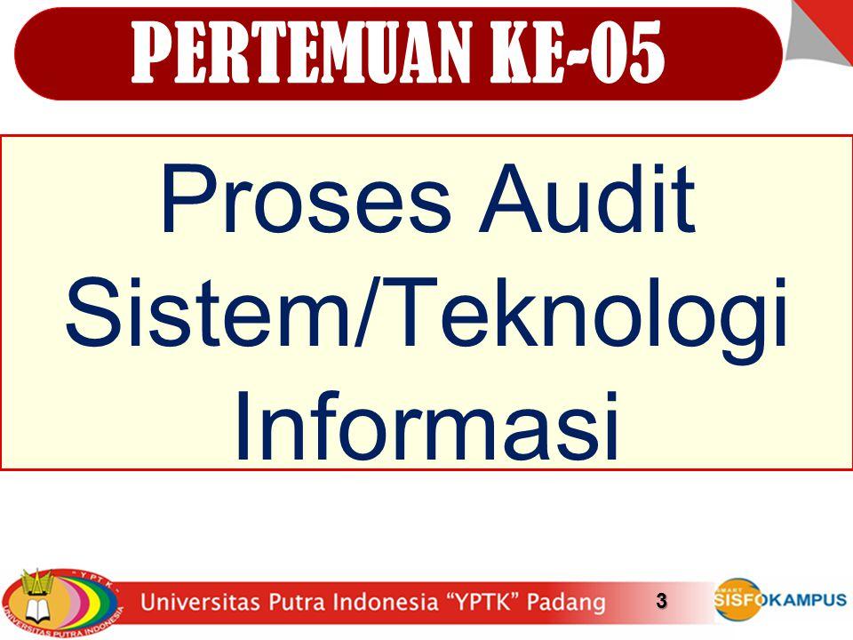 3 Proses Audit Sistem/Teknologi Informasi PERTEMUAN KE-05