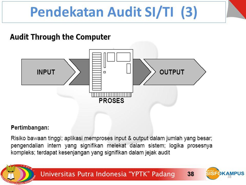 38 Pendekatan Audit SI/TI (3) 38