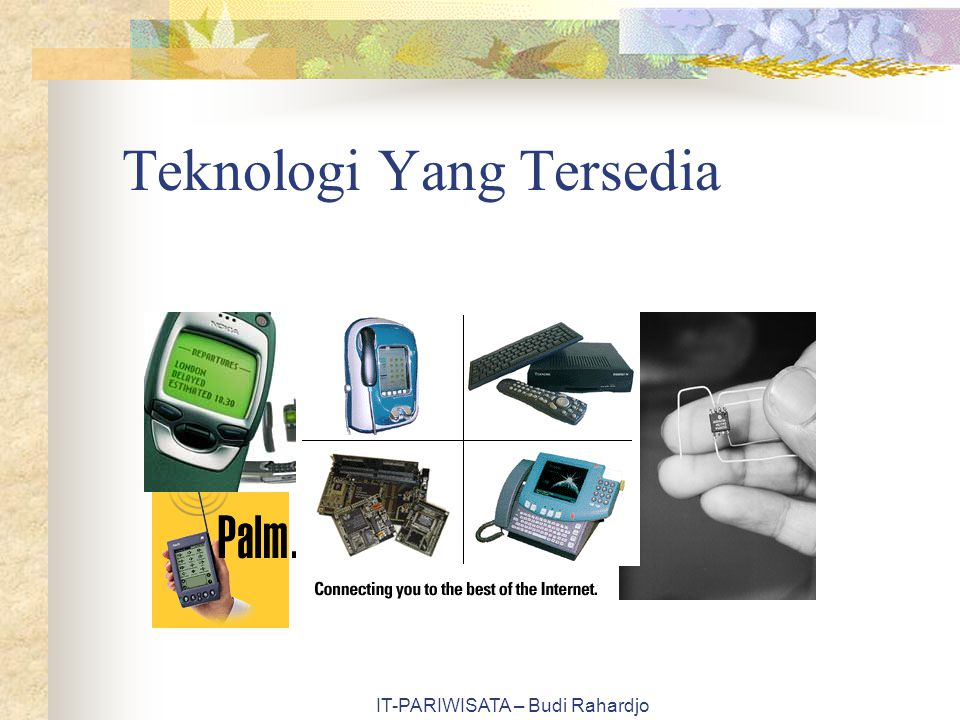 IT-PARIWISATA – Budi Rahardjo Teknologi Yang Tersedia
