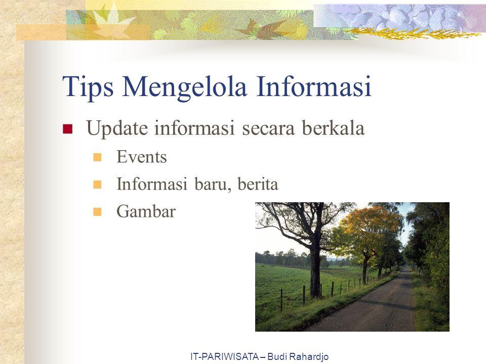 IT-PARIWISATA – Budi Rahardjo Tips Mengelola Informasi Update informasi secara berkala Events Informasi baru, berita Gambar