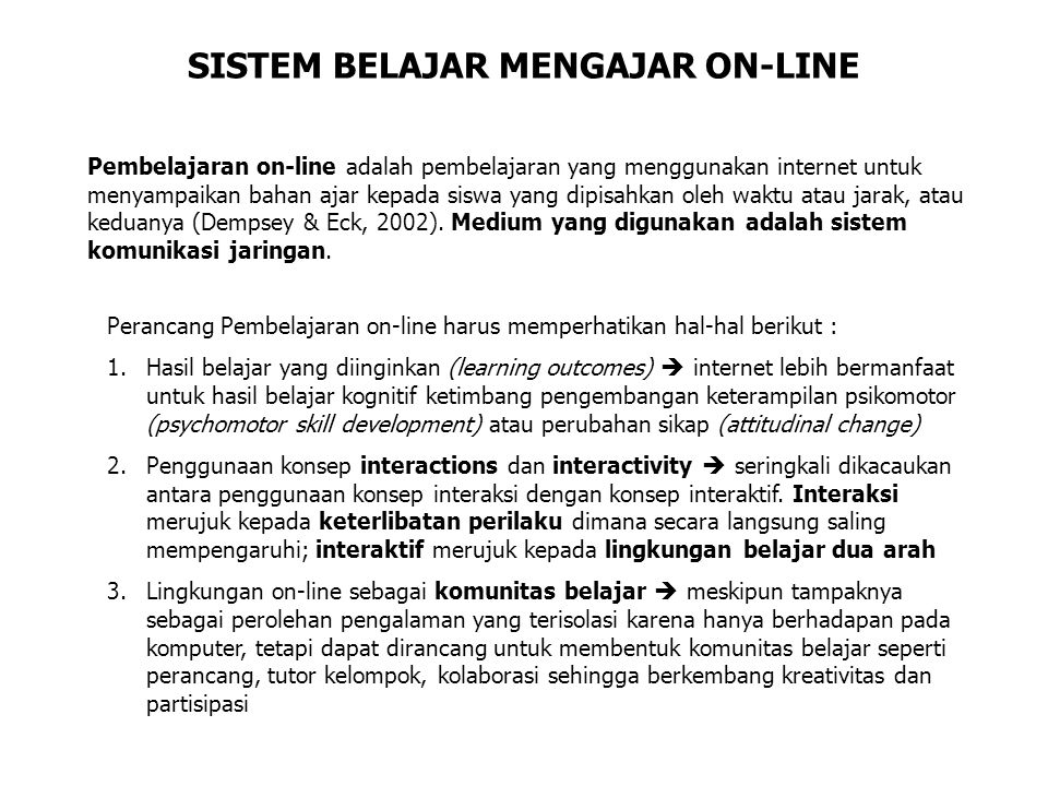 Fasilitas di Internet yang dapat digunakan untuk pembelajaran Pembelajaran synchronous : –Tele conference –Netmeeting –Chatting Pembelajaran asynchronous : –Email –Message board –Mailing list –WWW