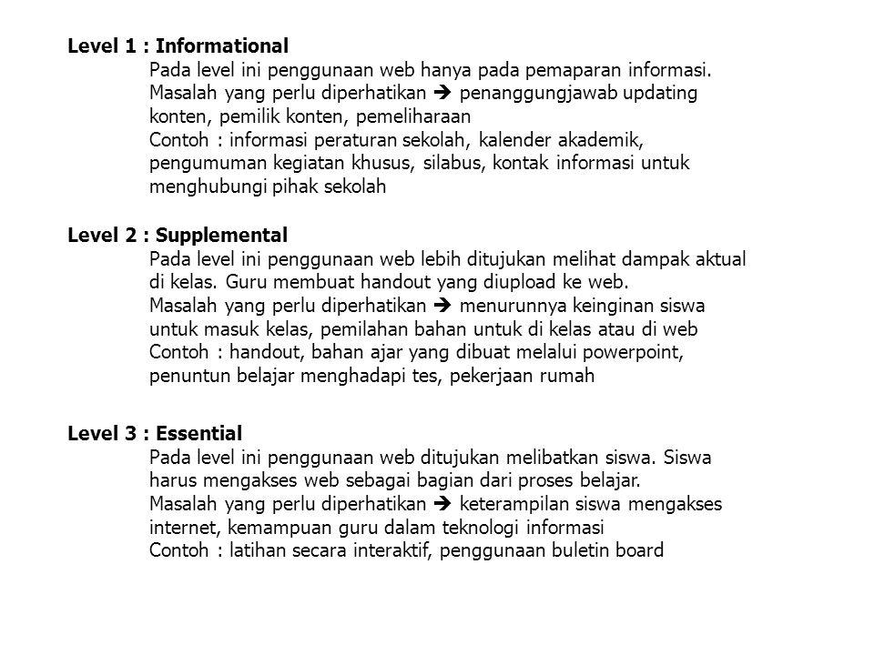 Level 1 : Informational Pada level ini penggunaan web hanya pada pemaparan informasi. Masalah yang perlu diperhatikan  penanggungjawab updating konte